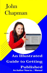An Illustrated Guide to Getting Published - an Author 'How to…' Manual